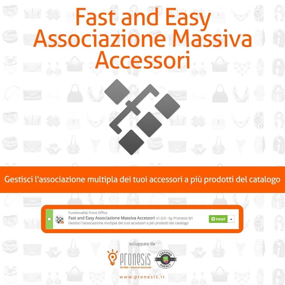 module - Modifica rapida & di massa - Fast and Easy Associazione Massiva Accessori - 1